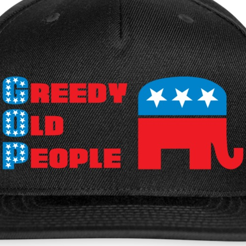 Grand Old Party (GOP) = Greedy Old People - Snap-back Baseball Cap