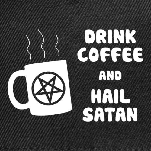 Drink Coffee, Hail Satan - Snap-back Baseball Cap