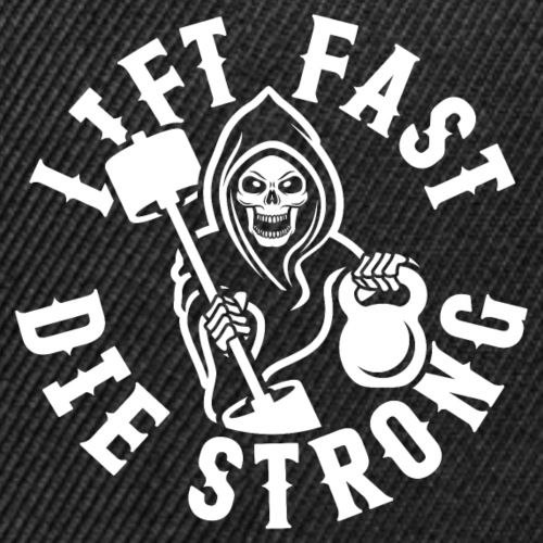 Lift Fast Die Strong - Snap-back Baseball Cap