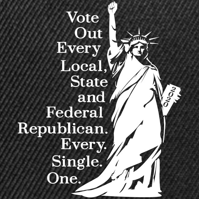 Vote Out Republicans Statue of Liberty
