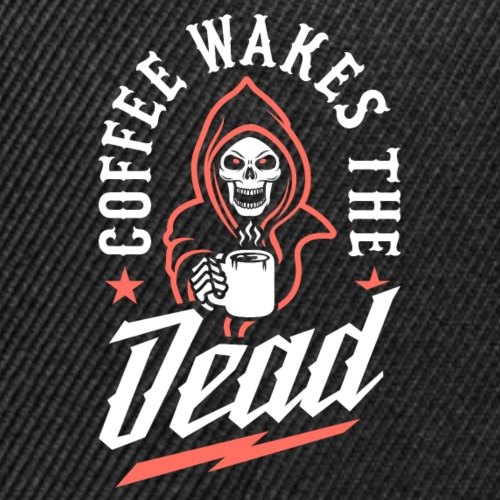 Coffee Wakes The Dead - Snap-back Baseball Cap