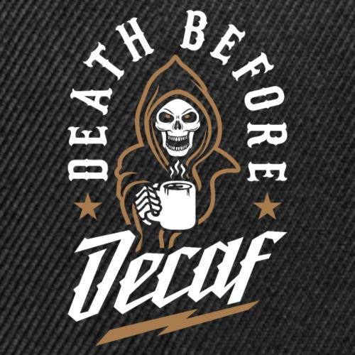 Death Before Decaf - Snap-back Baseball Cap