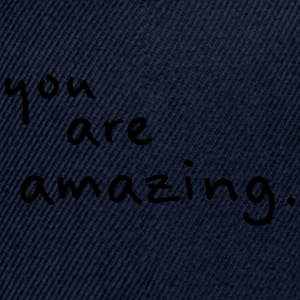 You Are Amazing! - Snap-back Baseball Cap