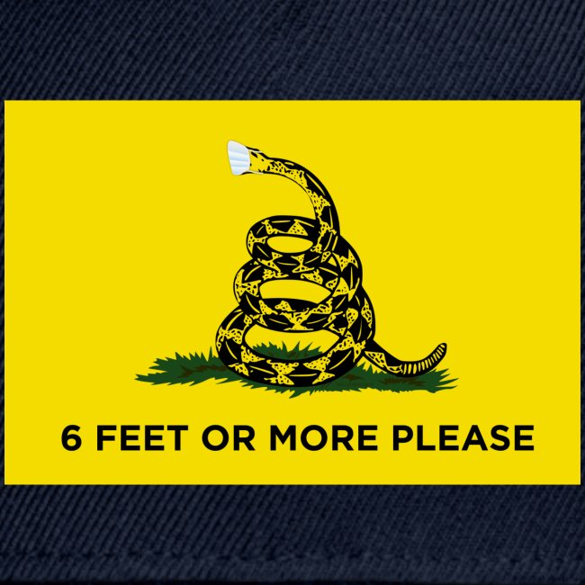 6 Feet Or More Please (Gadsden flag)
