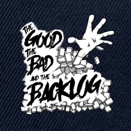 Good, Bad, Backlog - OG no background - Snap-back Baseball Cap