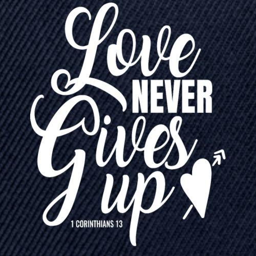 Love Never Gives Up - Snapback Baseball Cap