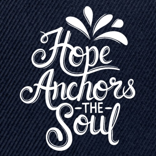 Hope Anchors The Soul - Snapback Baseball Cap