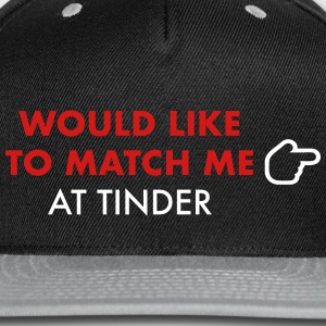 matches me on tinder - Snap-back Baseball Cap