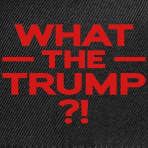 What The Trump ?! - Snap-back Baseball Cap