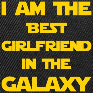 I'm the best girlfriend in the galaxy! - Snap-back Baseball Cap