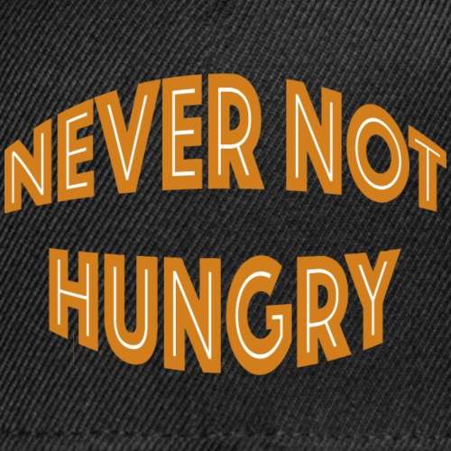 Never Not Hungry - Snap-back Baseball Cap