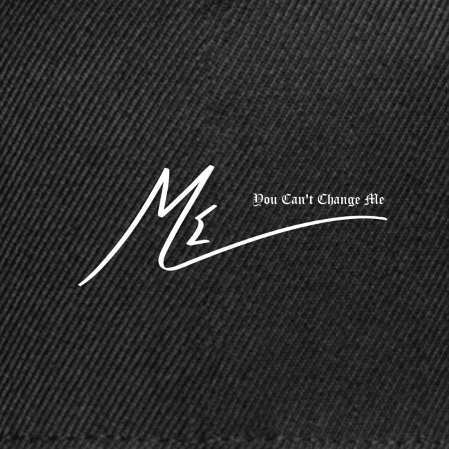 You Can't Change Me - The ME Brand