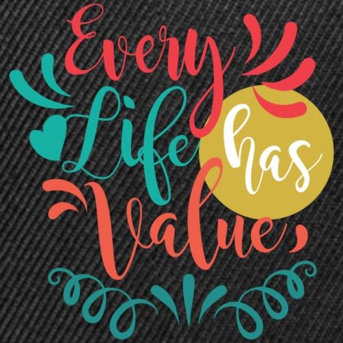 Every Life Has Value - Snap-back Baseball Cap