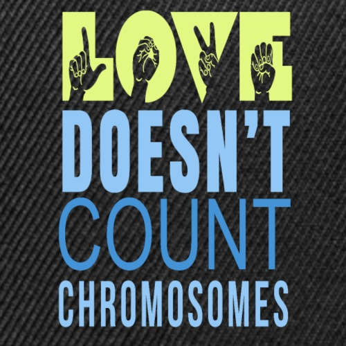 Love Doesn't Count Chromosomes - Snap-back Baseball Cap