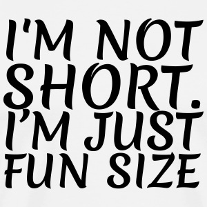 I'm not short - Men's Premium T-Shirt