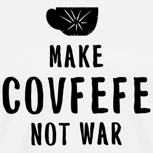 Make Covfefe - Men's Premium T-Shirt