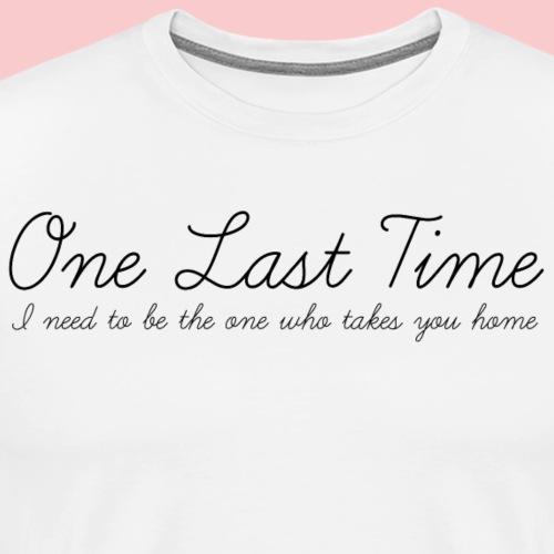 One Last Time - Men's Premium T-Shirt