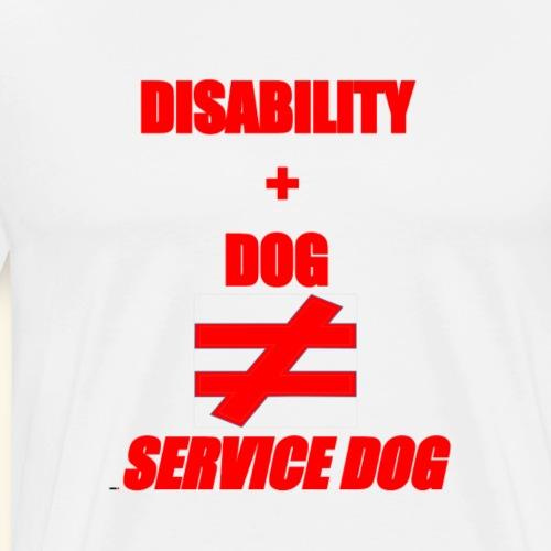 Disability + Dog ≠ Service Dog - Men's Premium T-Shirt