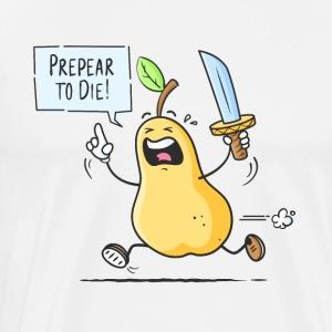 Prepear to Die! - Men's Premium T-Shirt