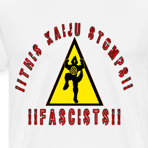 This Kaiju Stomps Fascists - Men's Premium T-Shirt