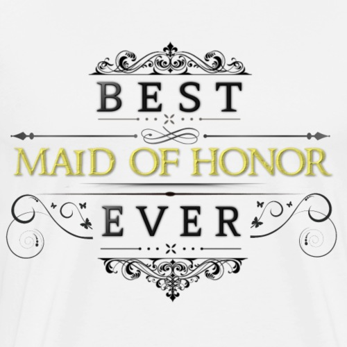 Best Maid of Honor Ever - Men's Premium T-Shirt