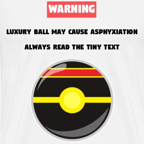 Luxury Ball Warning - Men's Premium T-Shirt