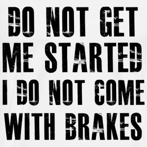 I do not come with brakes - Men's Premium T-Shirt