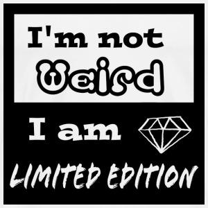 I'm Not Weird I am Limited Edition - Men's Premium T-Shirt