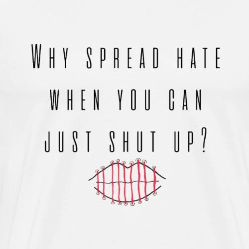 Shut up - Men's Premium T-Shirt
