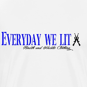 9Hustle-Everyday I'm Lit - Men's Premium T-Shirt