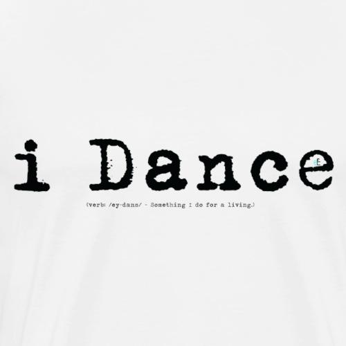 i Dance (black) - Men's Premium T-Shirt