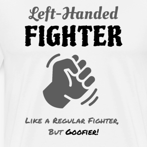 Left-Handed Fighter - Fist Design - Men's Premium T-Shirt