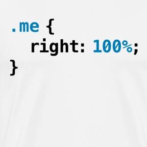 Funny geek - CSS Right 100% | Programmer Nerd Tech - Men's Premium T-Shirt