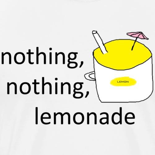 Nothing Nothing Lemonade - Men's Premium T-Shirt