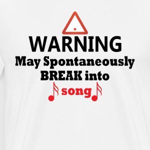 Warning May Break Into Song Funny Theatre Tee - Men's Premium T-Shirt