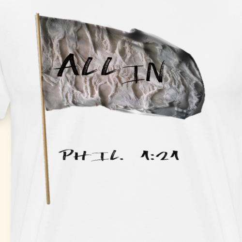 All In - Men's Premium T-Shirt