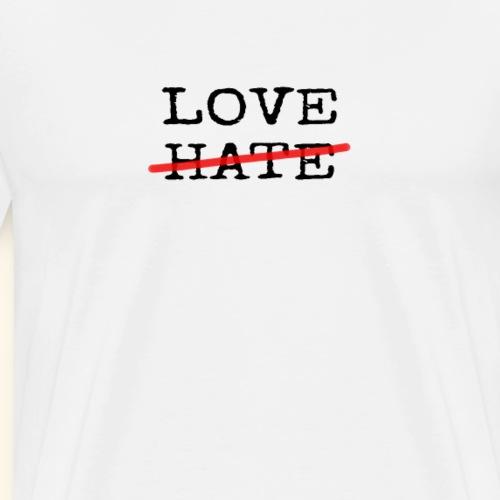 Love no Hate, Positive message, Peace - Men's Premium T-Shirt