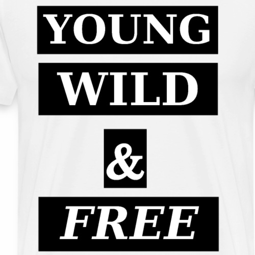 YOUNG WILD & FREE - Men's Premium T-Shirt