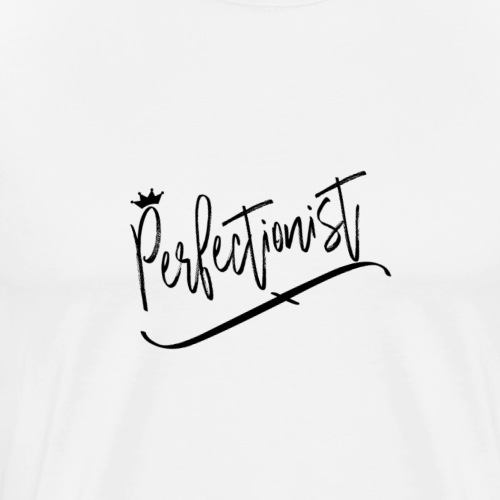 perfectonist - Men's Premium T-Shirt