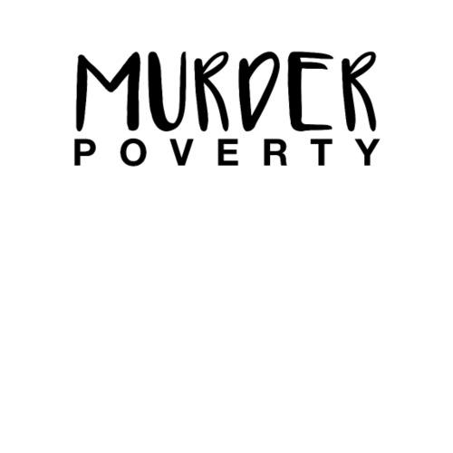 Murder Poverty! - Men's Premium T-Shirt