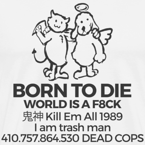 BORN TO DIE - Men's Premium T-Shirt