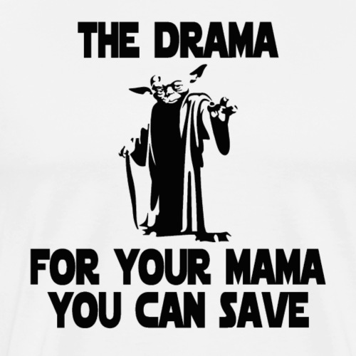 Yoda - Save the Drama - Men's Premium T-Shirt