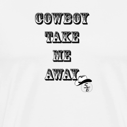 cowboy take me away - Men's Premium T-Shirt