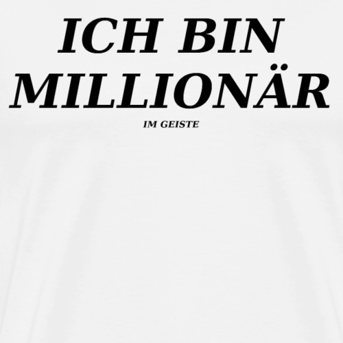 Ich bin Millionär (im Geiste) - Men's Premium T-Shirt
