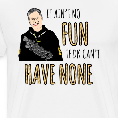 Ain't No Fun - Men's Premium T-Shirt
