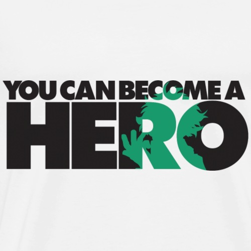 You can become a Hero - Men's Premium T-Shirt