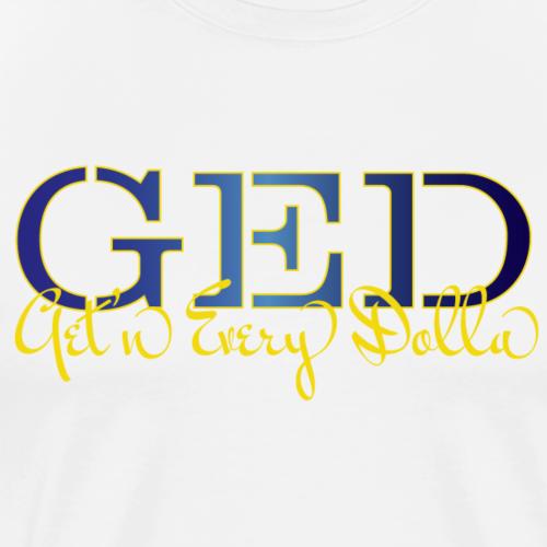 Get'n Every Dolla - Men's Premium T-Shirt