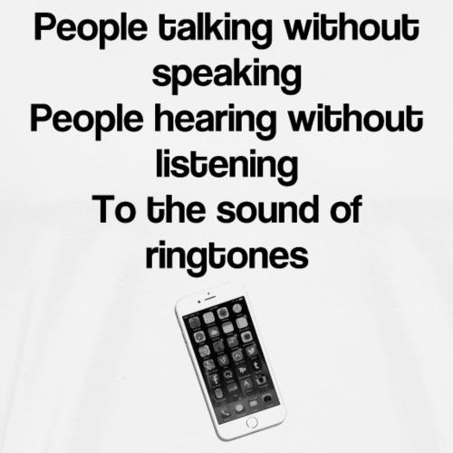 To the sound of ringtones - Men's Premium T-Shirt