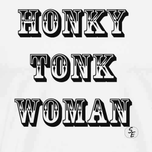 Honky tonk woman - Men's Premium T-Shirt