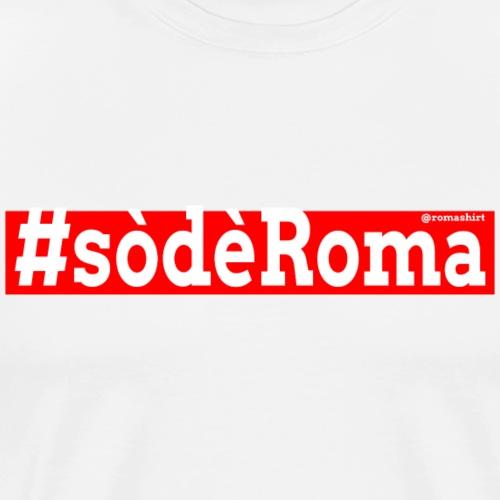 Sò dè Roma - Men's Premium T-Shirt